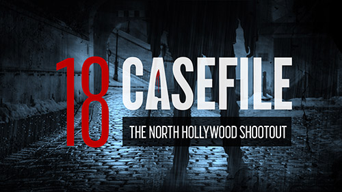 Case 18: The North Hollywood Shootout - Casefile: True Crime