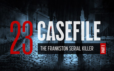 Case 23: The Frankston Serial Killer (Part 1)