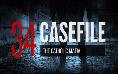 Case 34: The Catholic Mafia