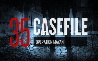 Case 35: Operation Mayan