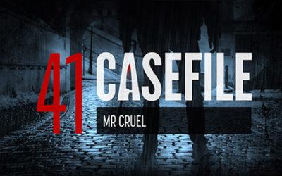 Case 41: Mr Cruel