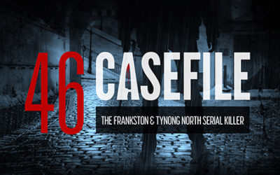 Case 46: The Frankston and Tynong North Serial Killer