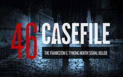 Case 46: The Frankston and Tynong North Serial Killer