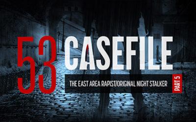 Case 53: The East Area Rapist/Original Night Stalker (Part 5)