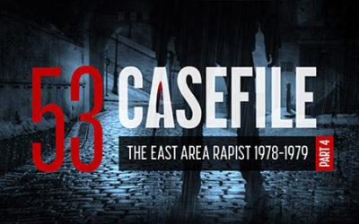 Case 53: The East Area Rapist 1978–1979(Part 4)