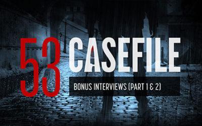 Case 53: Bonus Interviews (Part 1 and 2)