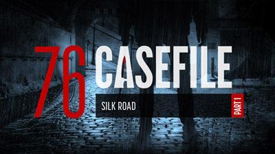 Case 76: Silk Road (Part 1)