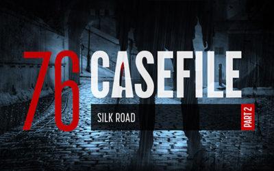 Case 76: Silk Road (Part 2)