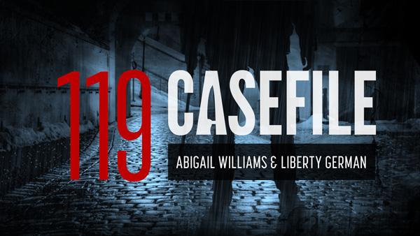 Case 119: Abigail Williams and Liberty German - Casefile: True Crime