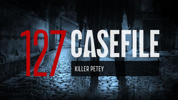 Case 127: Killer Petey - Casefile: True Crime Podcast