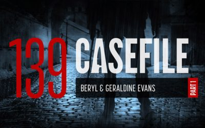Case 139: Beryl & Geraldine Evans (Part 1)