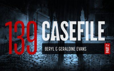 Case 139: Beryl & Geraldine Evans (Part 2)