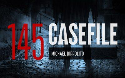 Case 145: Michael Dippolito