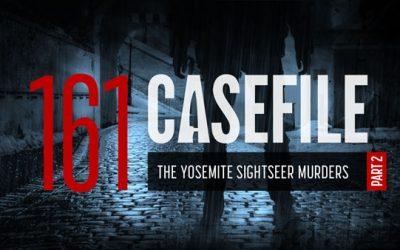 Case 161: The Yosemite Sightseer Murders (Part 2)